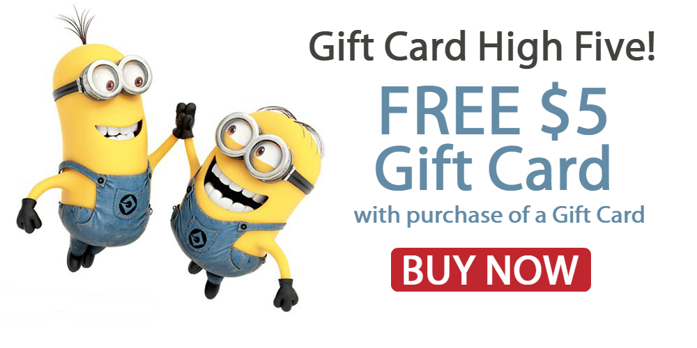 Buy a Gift Card, $20.00 or more, and receive a $5.00 Gift Card FREE!  *In Store and Online